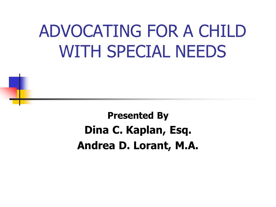 ADVOCATING FOR A CHILD WITH SPECIAL NEEDS