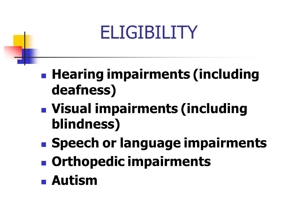 ELIGIBILITY Hearing impairments (including deafness)
