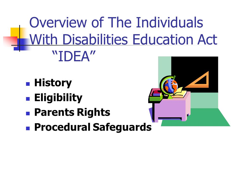 Overview of The Individuals With Disabilities Education Act IDEA