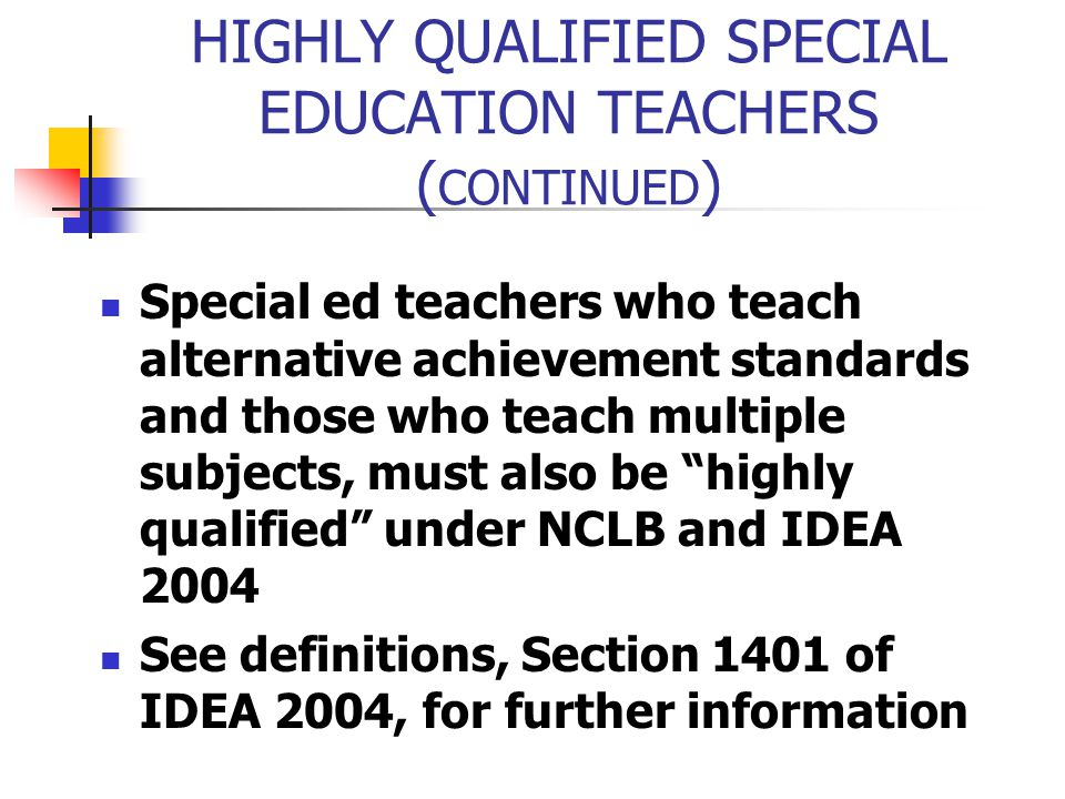HIGHLY QUALIFIED SPECIAL EDUCATION TEACHERS (CONTINUED)