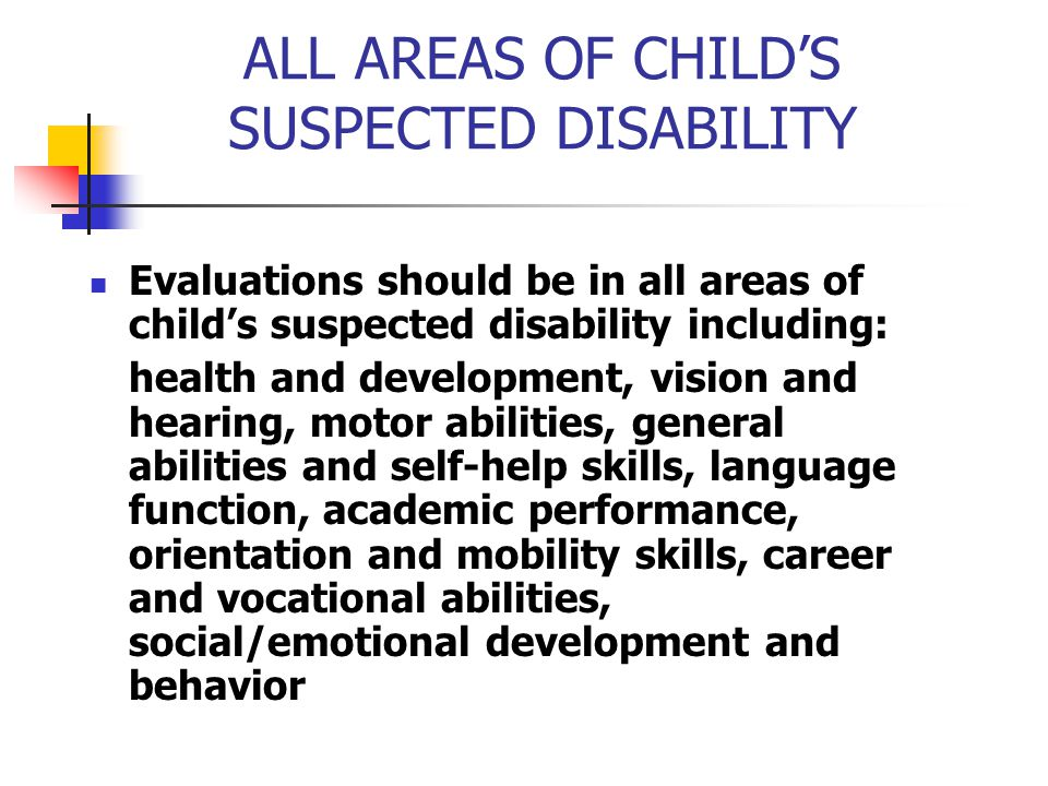 ALL AREAS OF CHILD'S SUSPECTED DISABILITY