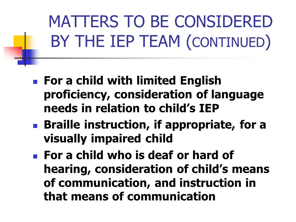 MATTERS TO BE CONSIDERED BY THE IEP TEAM (CONTINUED)