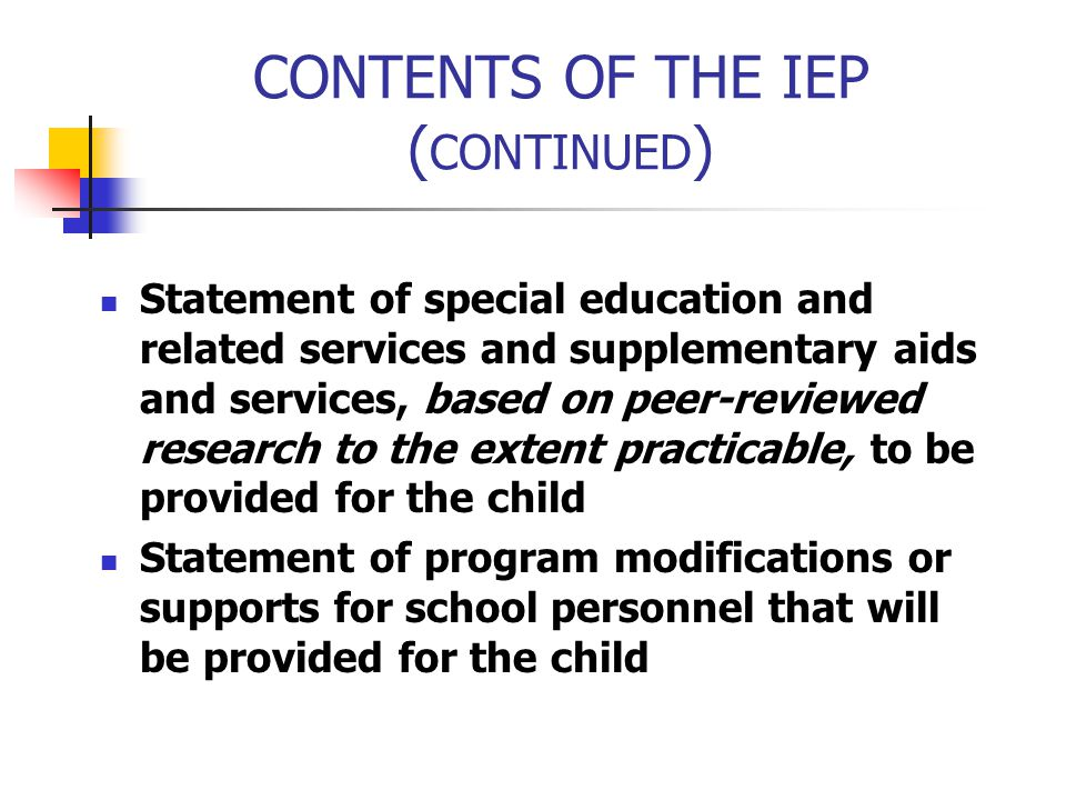 CONTENTS OF THE IEP (CONTINUED)