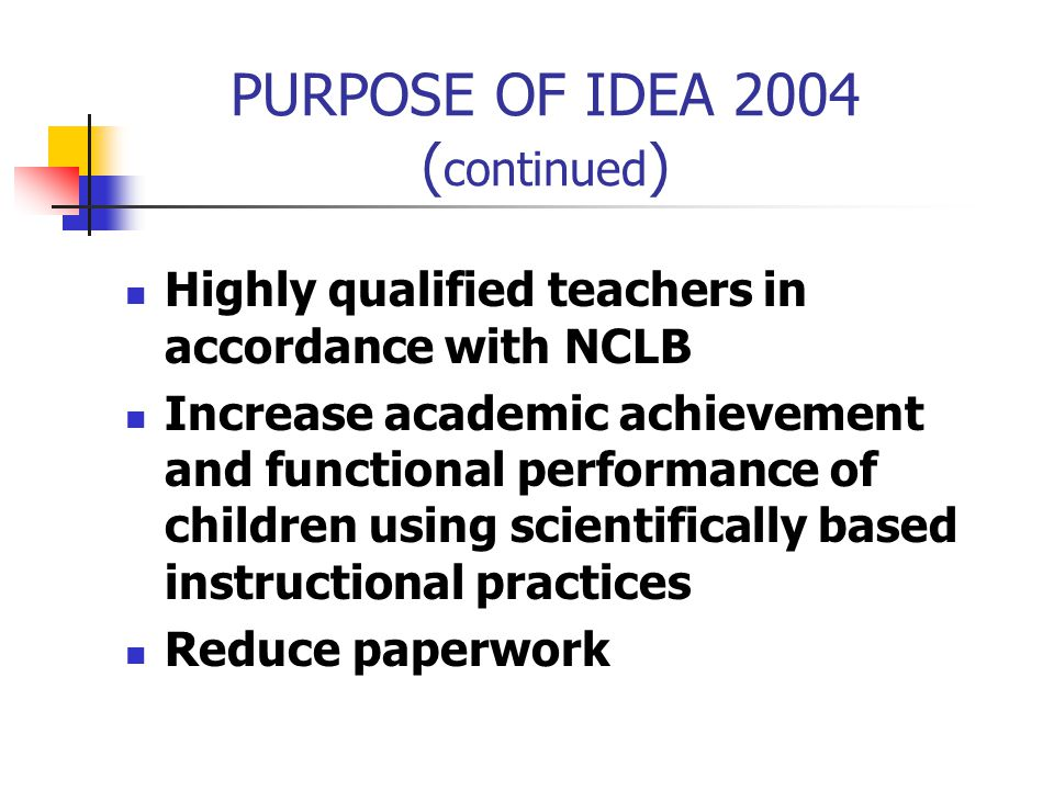 PURPOSE OF IDEA 2004 (continued)