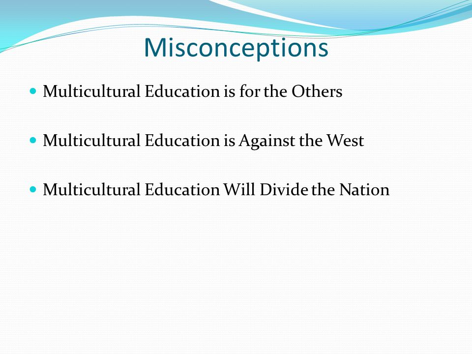 Misconceptions Multicultural Education is for the Others