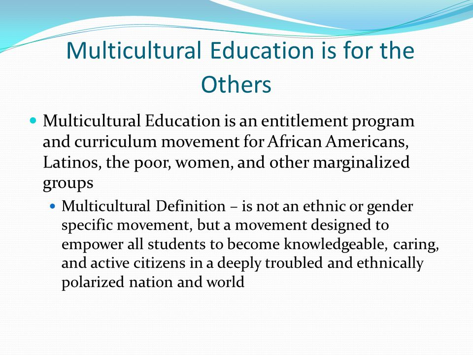 Multicultural Education is for the Others
