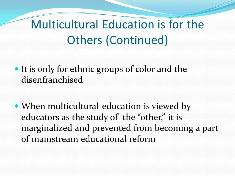 Multicultural Education is for the Others (Continued)
