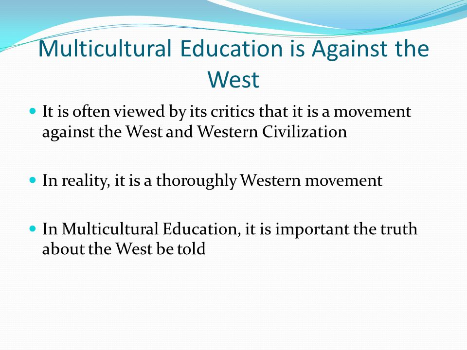Multicultural Education is Against the West