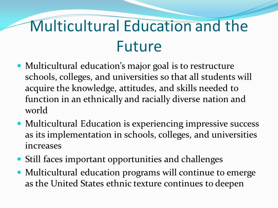 Multicultural Education and the Future