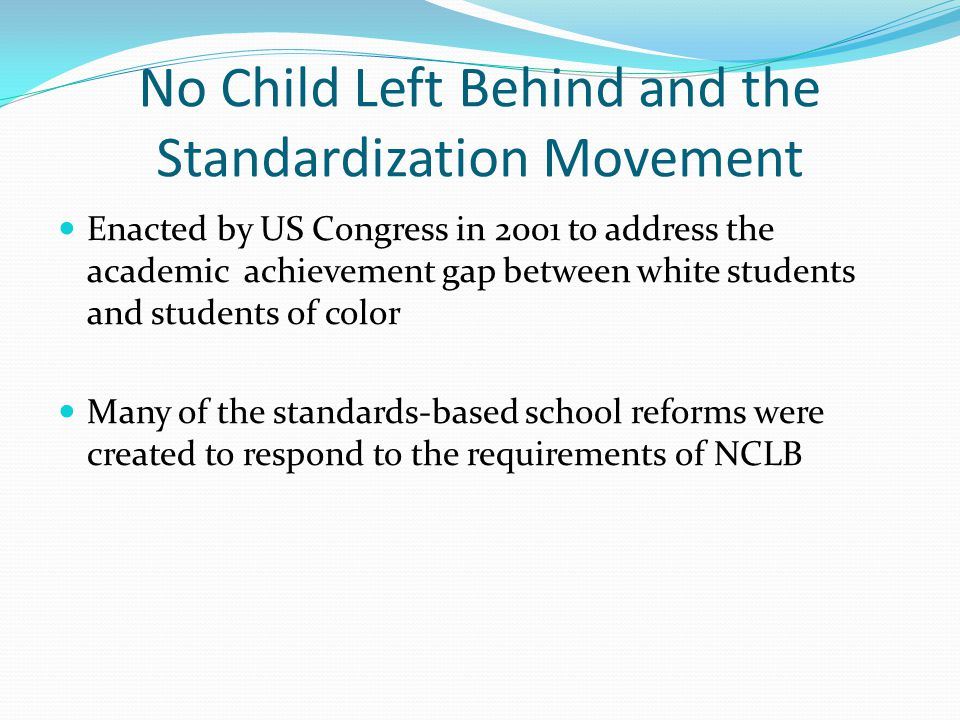 No Child Left Behind and the Standardization Movement