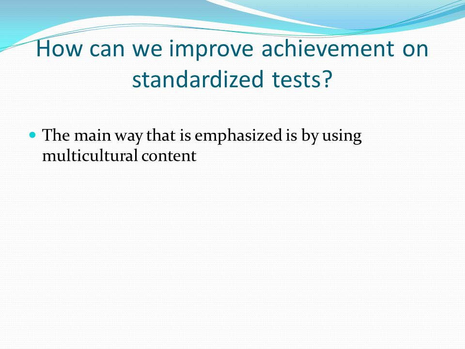 How can we improve achievement on standardized tests