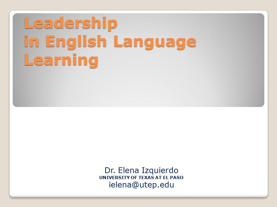 Dr. Elena Izquierdo UNIVERSITY OF TEXAS AT EL PASO ielena@utep.edu