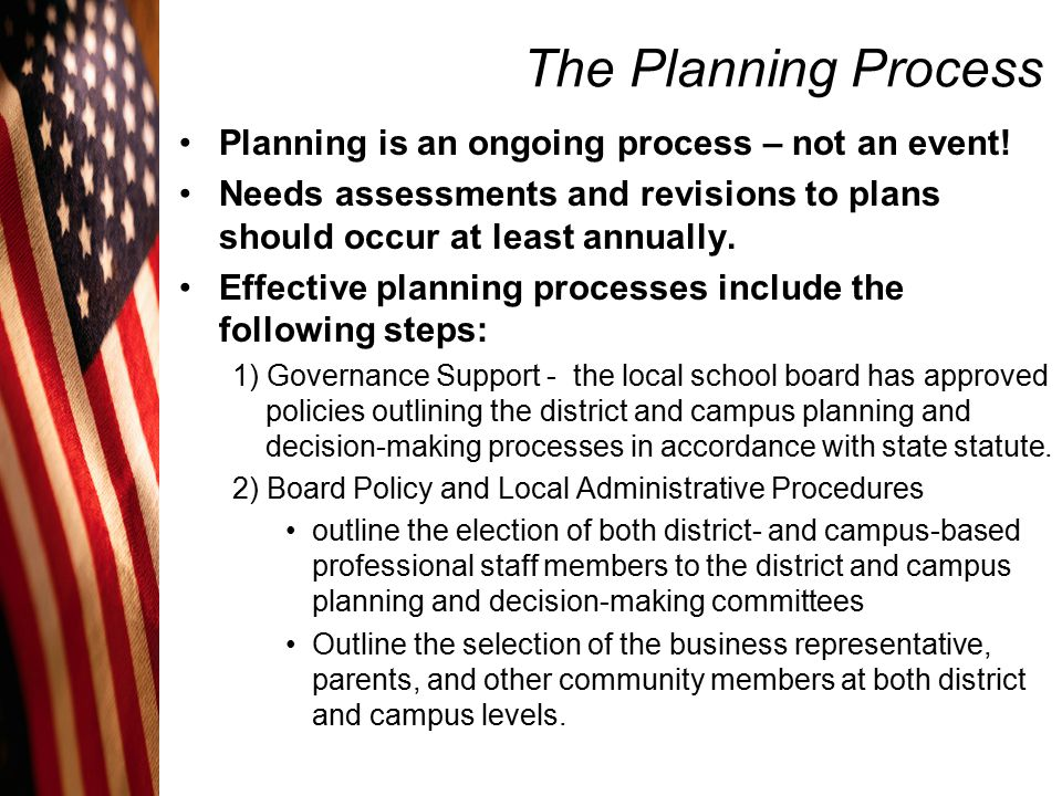The Planning Process Planning is an ongoing process – not an event!