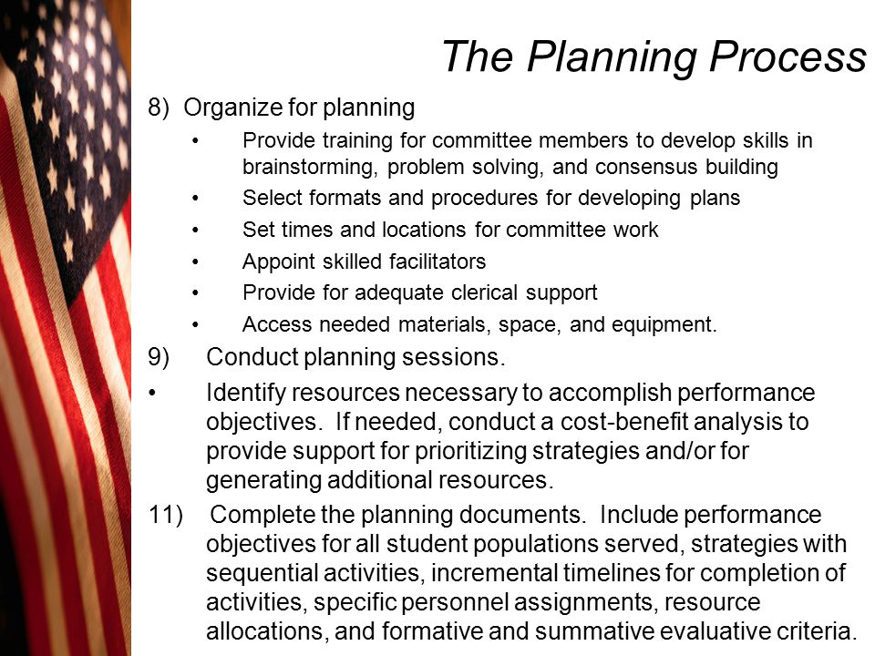 The Planning Process 8) Organize for planning