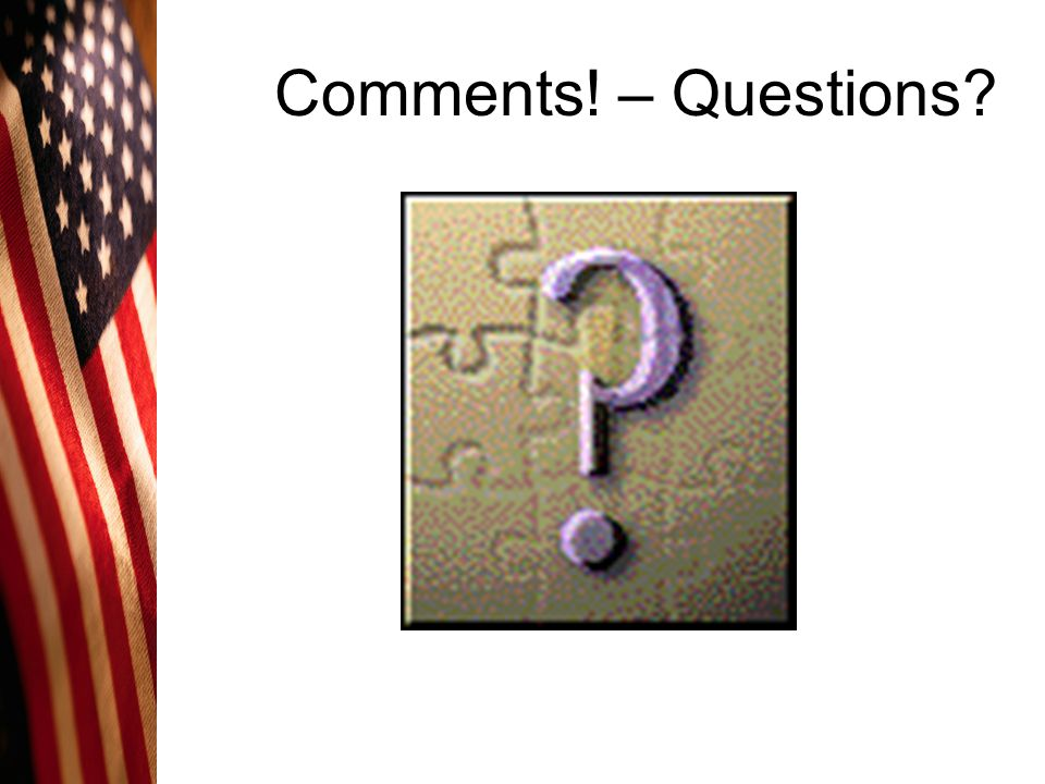 Comments! – Questions