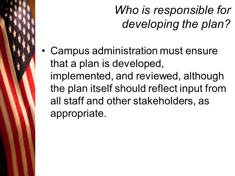 Who is responsible for developing the plan