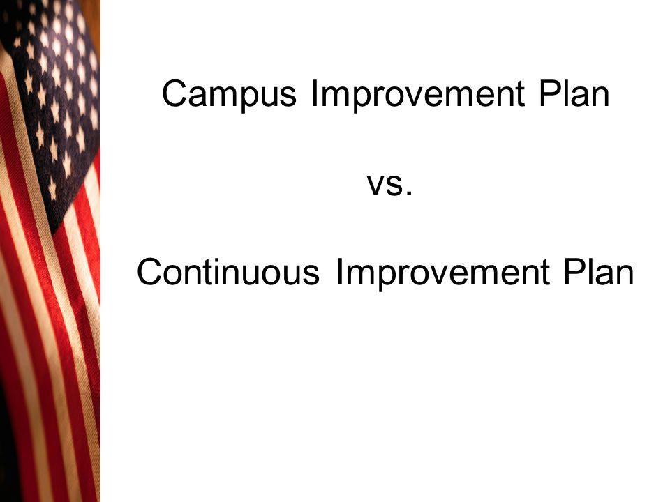 Campus Improvement Plan vs. Continuous Improvement Plan