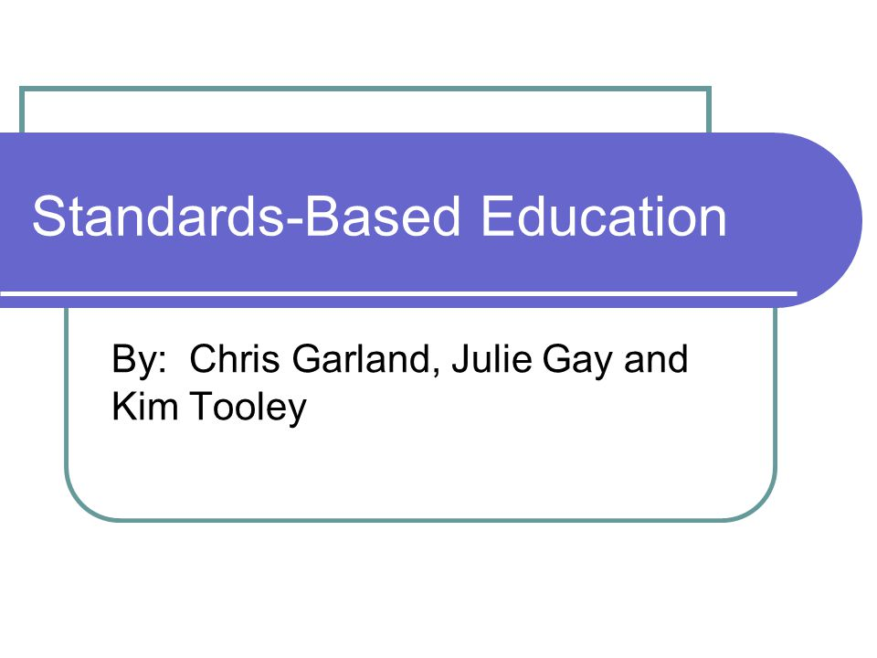 essay on standards based education Standards-based curriculum as an education reform is based on the analogy of education to the business and manufacturing sector where total quality movement is being implemented.