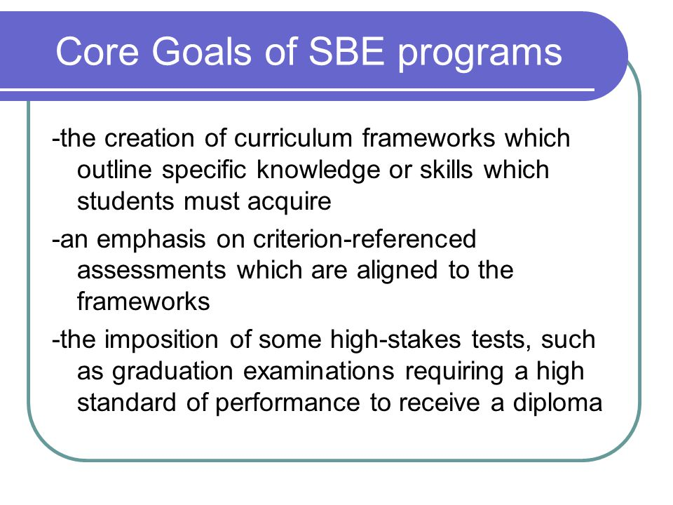 Core Goals of SBE programs