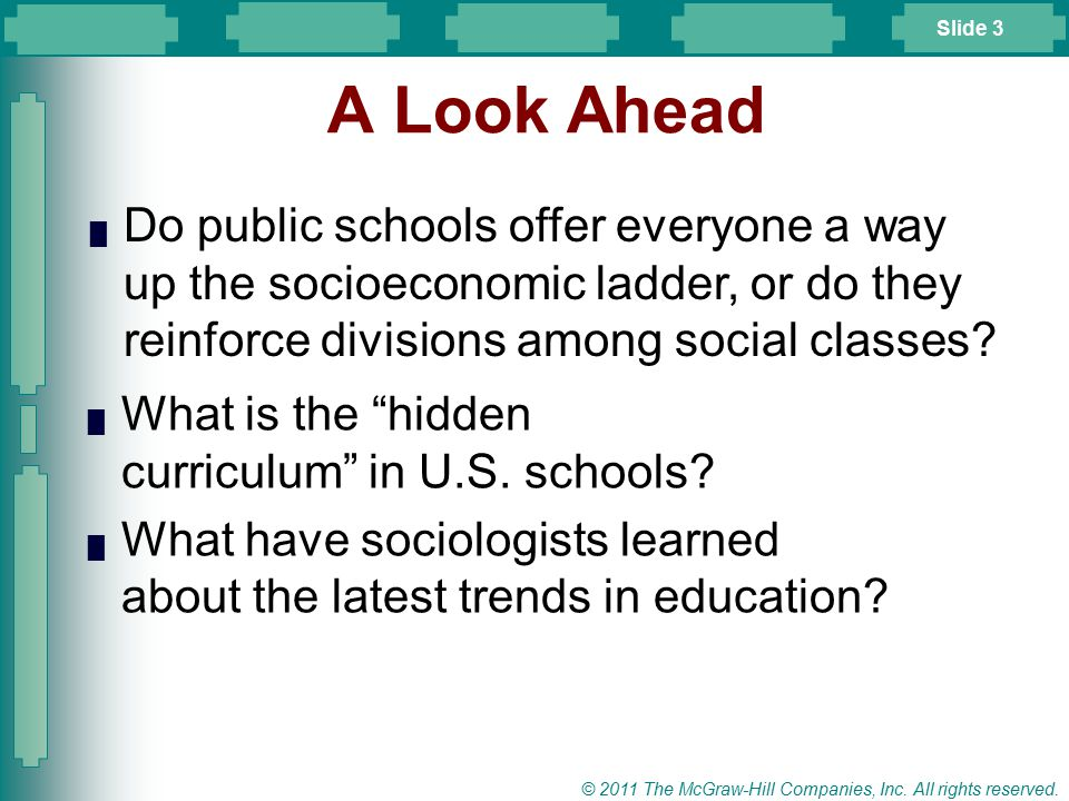 A Look Ahead Do public schools offer everyone a way up the socioeconomic ladder, or do they reinforce divisions among social classes