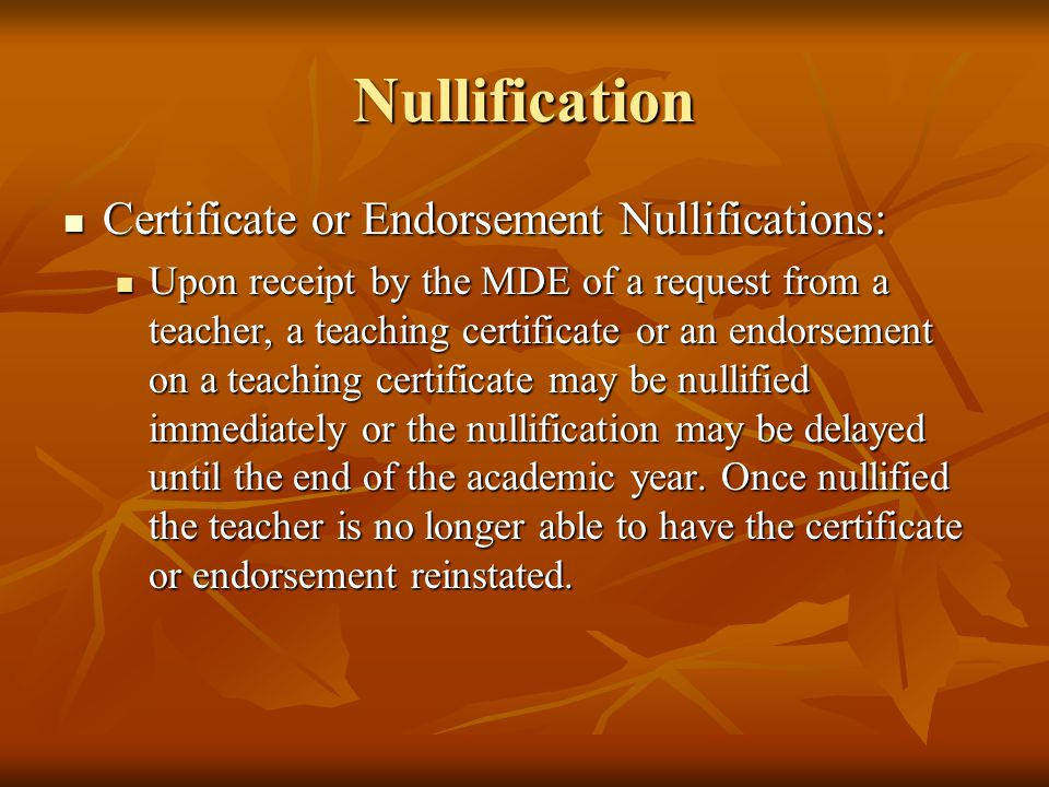 Nullification Certificate or Endorsement Nullifications: