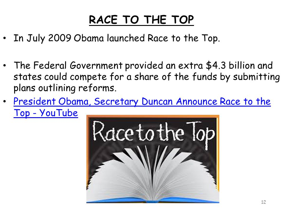 RACE TO THE TOP In July 2009 Obama launched Race to the Top.
