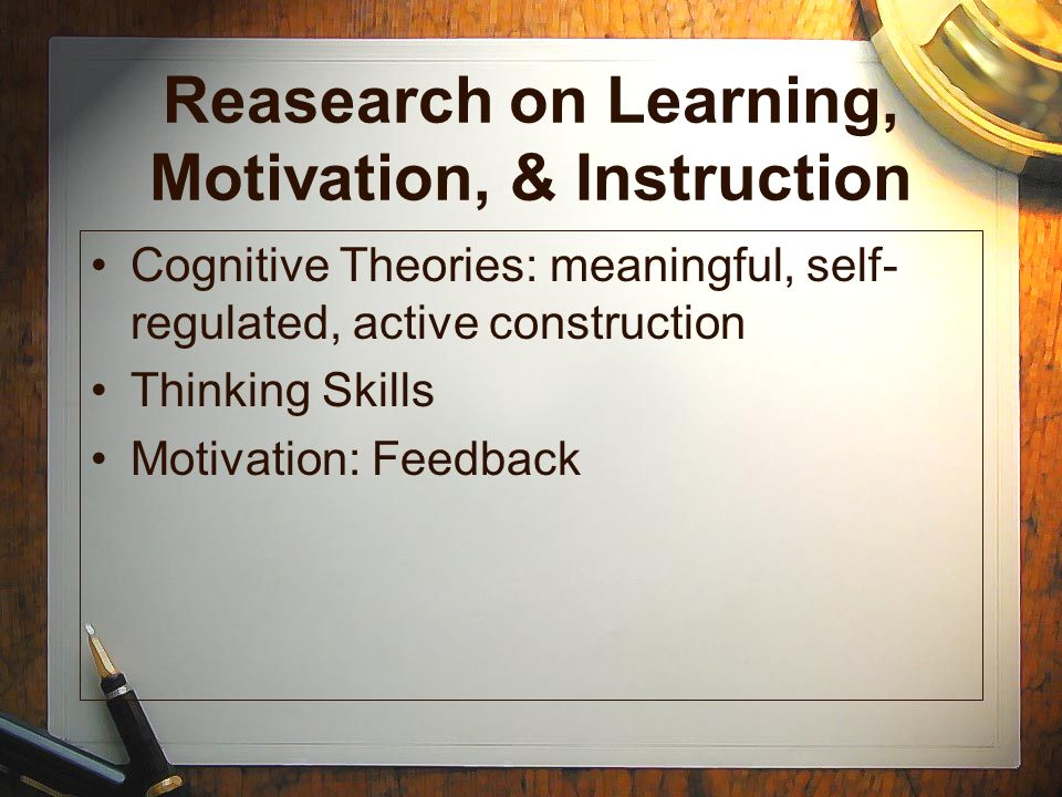 Reasearch on Learning, Motivation, & Instruction