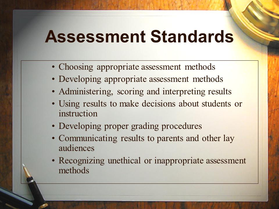 Assessment Standards Choosing appropriate assessment methods