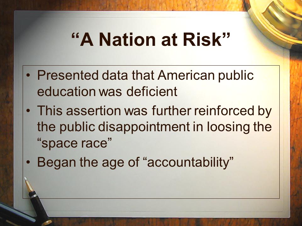 A Nation at Risk Presented data that American public education was deficient.