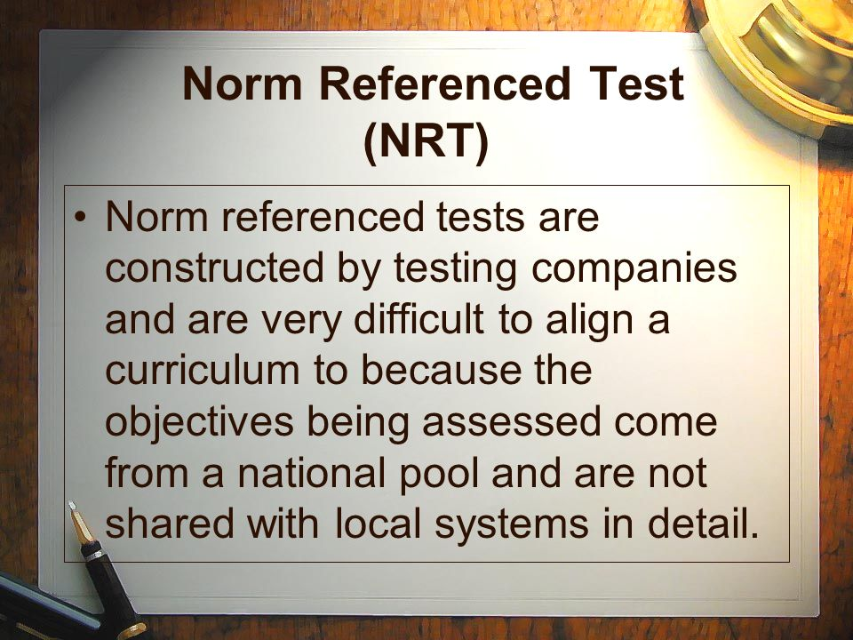 Norm Referenced Test (NRT)