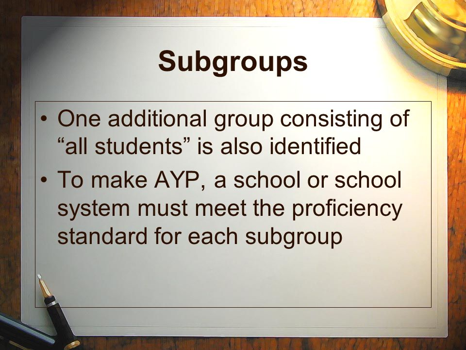 Subgroups One additional group consisting of all students is also identified.