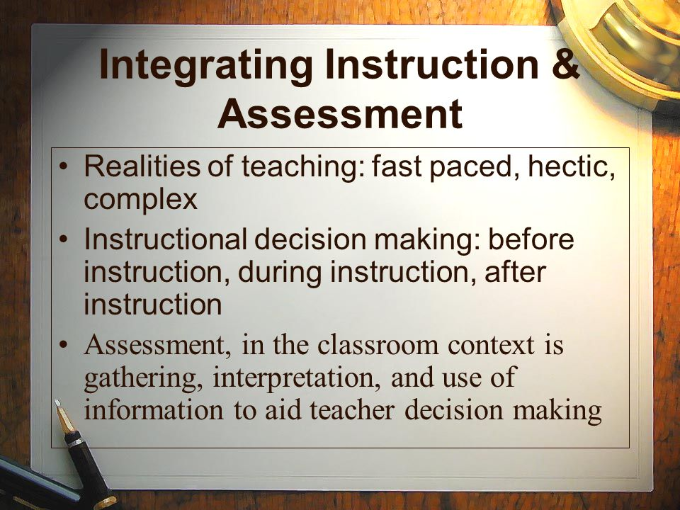 Integrating Instruction & Assessment