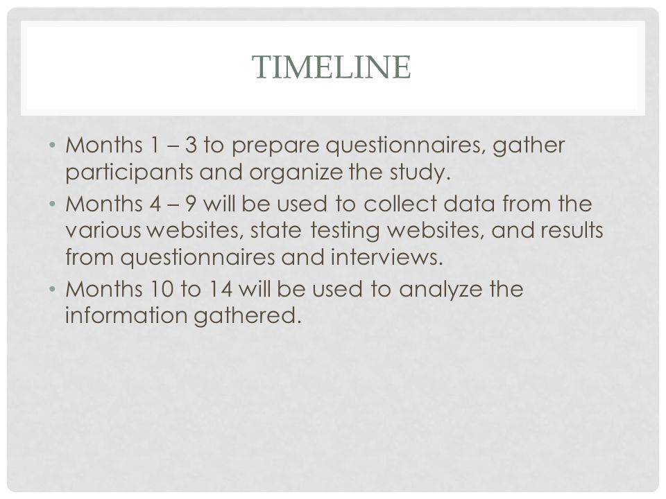 timeline Months 1 – 3 to prepare questionnaires, gather participants and organize the study.