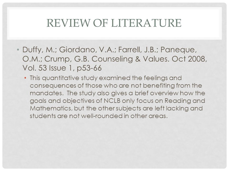Review of literature Duffy, M.; Giordano, V.A.; Farrell, J.B.; Paneque, O.M.; Crump, G.B. Counseling & Values. Oct 2008, Vol. 53 Issue 1, p53-66.