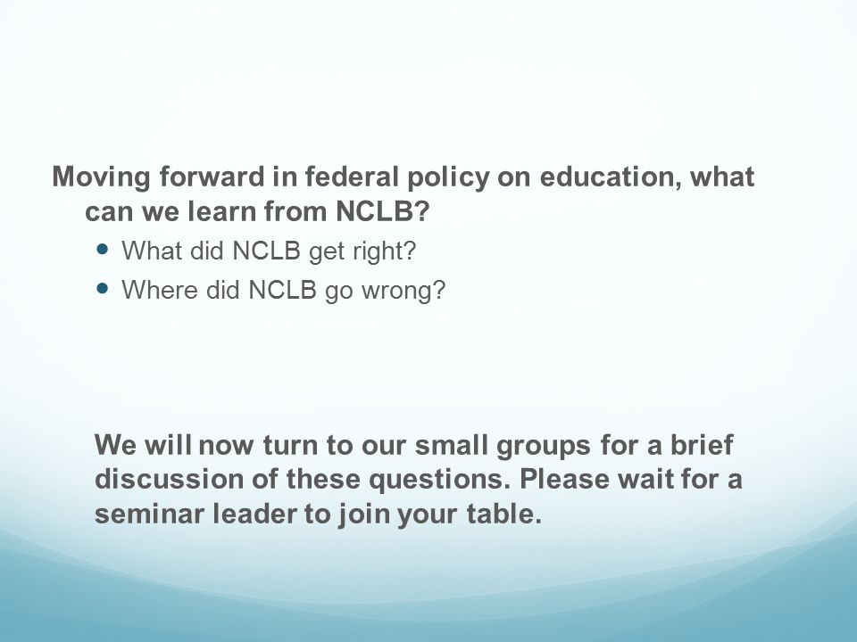 Moving forward in federal policy on education, what can we learn from NCLB