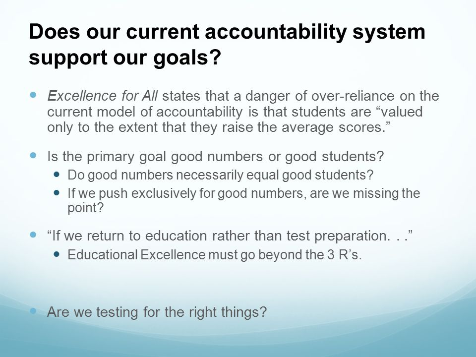 Does our current accountability system support our goals