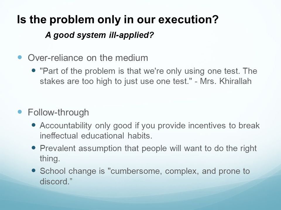 Is the problem only in our execution A good system ill-applied