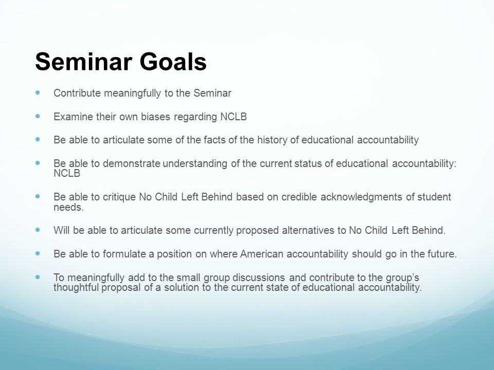 Seminar Goals Contribute meaningfully to the Seminar