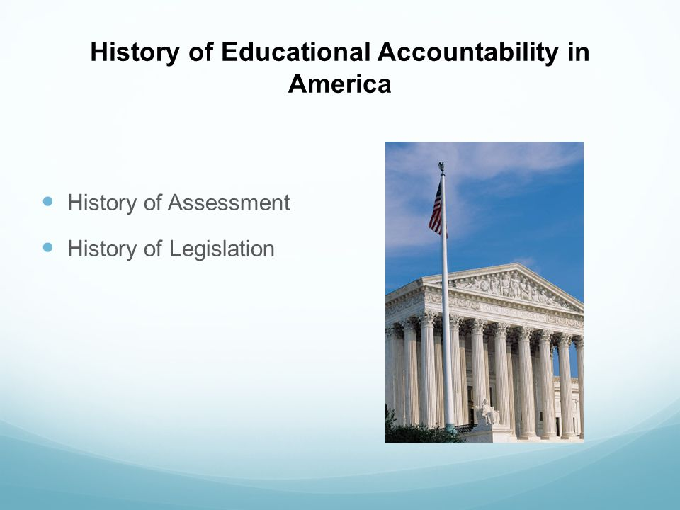 History of Educational Accountability in America