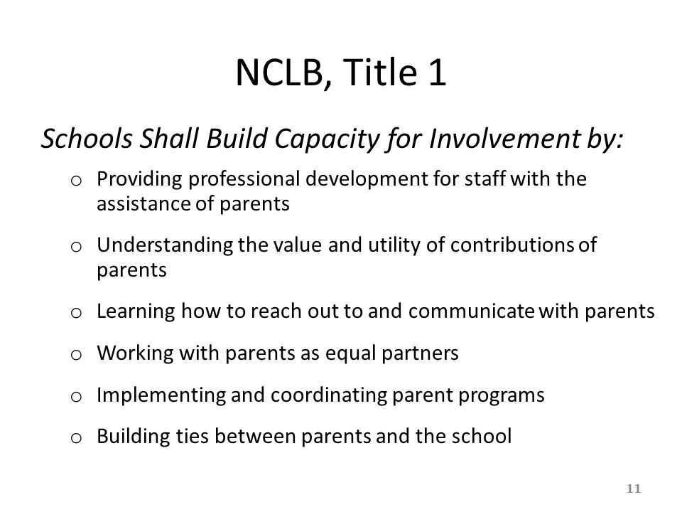 NCLB, Title 1 Schools Shall Build Capacity for Involvement by: