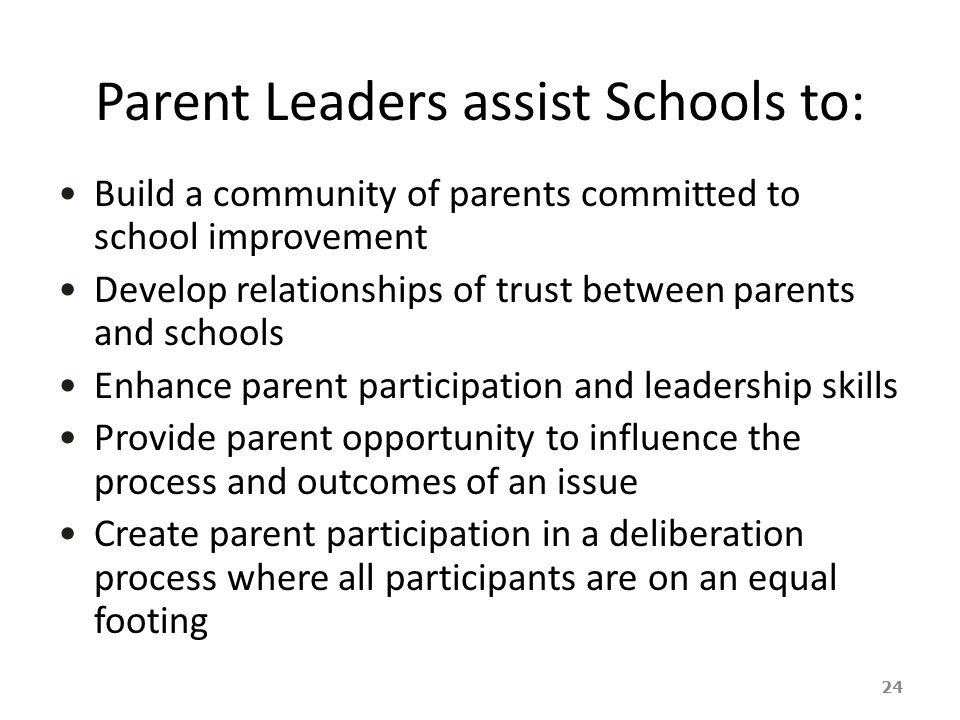 Parent Leaders assist Schools to: