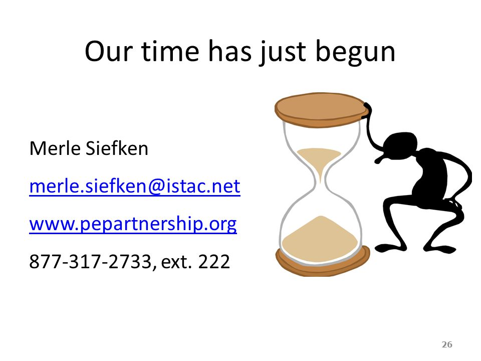 Our time has just begun Merle Siefken , ext.