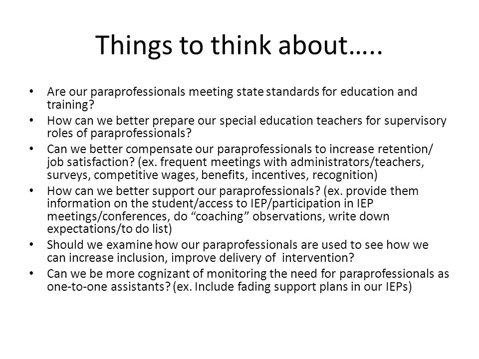 Things to think about….. Are our paraprofessionals meeting state standards for education and training