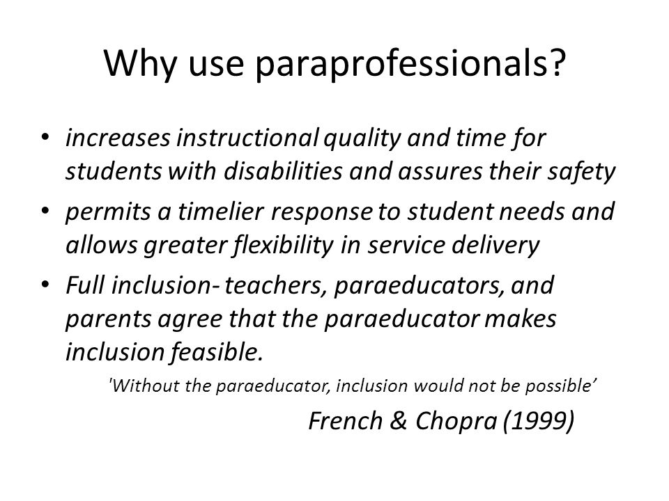 Why use paraprofessionals
