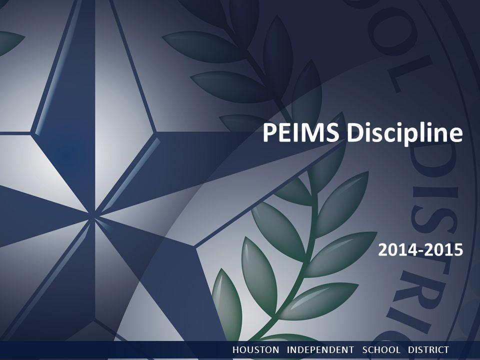 PEIMS Discipline 2014-2015 HOUSTON INDEPENDENT SCHOOL DISTRICT