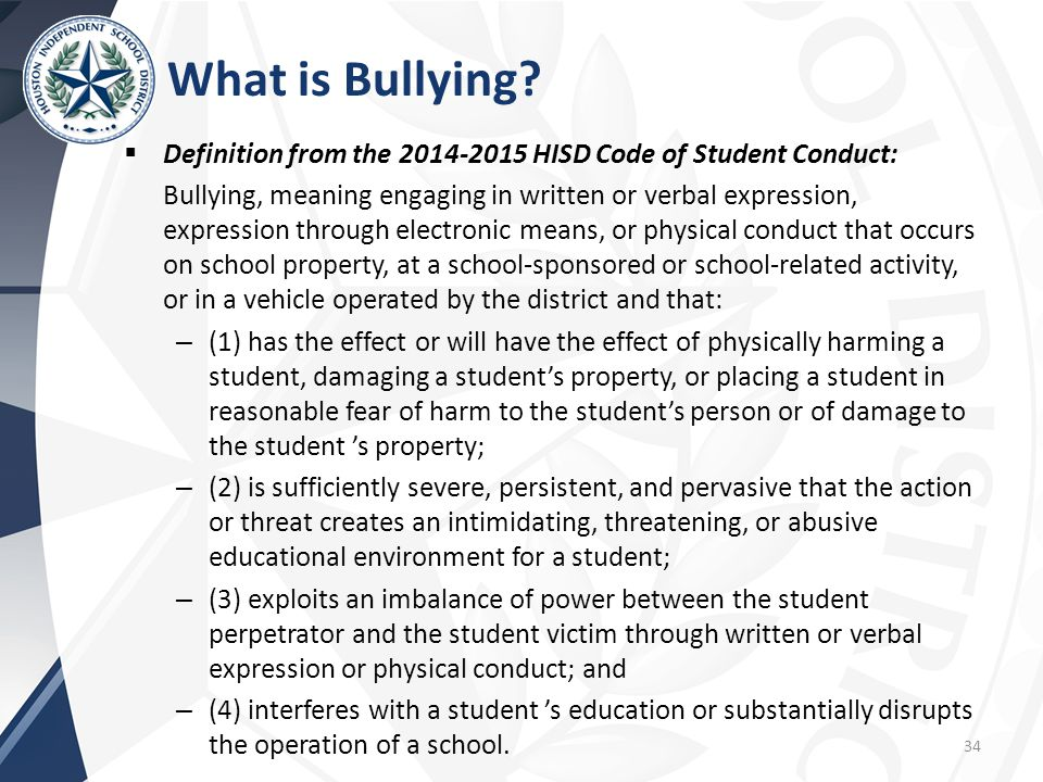What is Bullying Definition from the 2014-2015 HISD Code of Student Conduct: