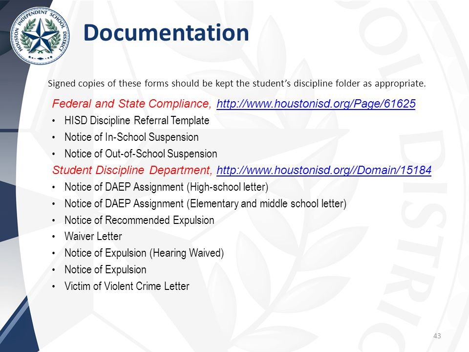 Documentation Signed copies of these forms should be kept the student's discipline folder as appropriate.