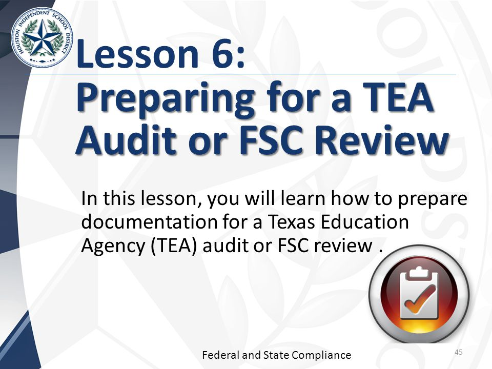 Lesson 6: Preparing for a TEA Audit or FSC Review