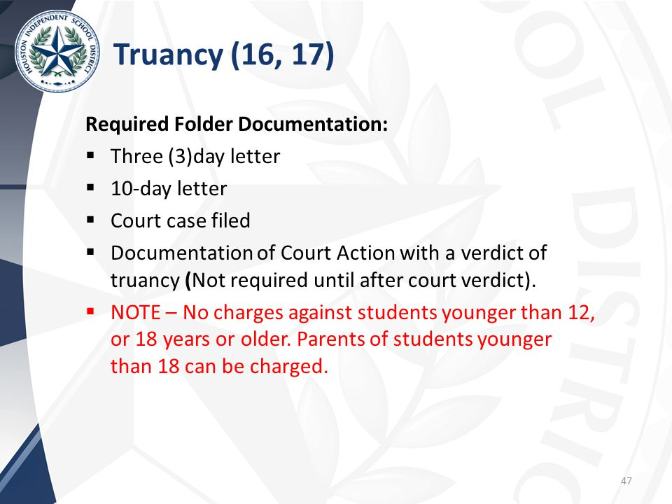 Truancy (16, 17) Required Folder Documentation: Three (3)day letter