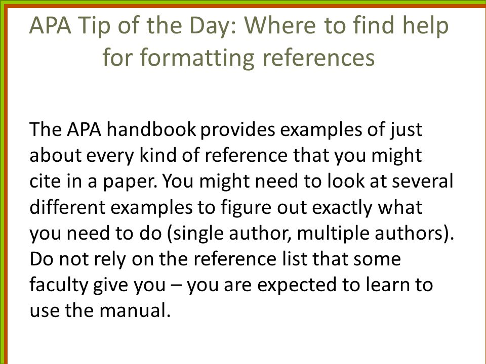 APA Tip of the Day: Where to find help for formatting references